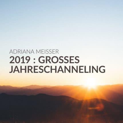 Das grosse Jahres Channeling 2019 mp3